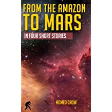 From the Amazon to Mars: In Four Short Stories