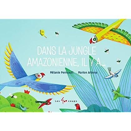 Dans la jungle amazonienne, il y a...