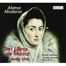 Mudarra: Tres Libros De Musica (Sevilla, 1546) / Andueza, Private Musicke - Pitzl