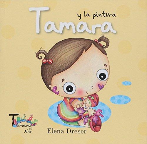 Tamara Y La Pintura/Tamara And the Paint por Elena Dreser