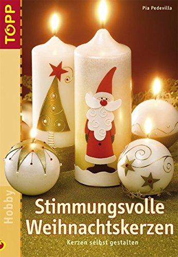 Stimmungsvolle Weihnachtskerzen: Kerzen selbst gestalten