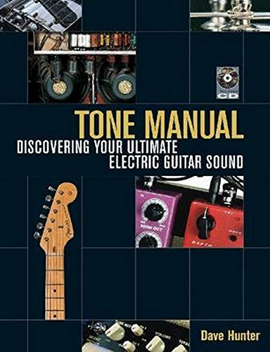 Tone Manual: Discovering Your Ultimate Electric Guitar Sound por Dave Hunter
