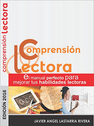 COMPRENSIÓN LECTORA: EL manual perfecto para mejorar tus habilidades lectoras (aprendiendo facilmente el idioma castellano de Cervantes nº 4)