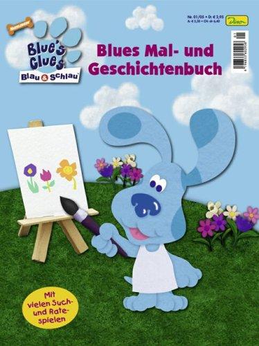 Blue's Clues, Blau & schlau, Bd.1/05 : Blues Mal- und Geschichtenbuch