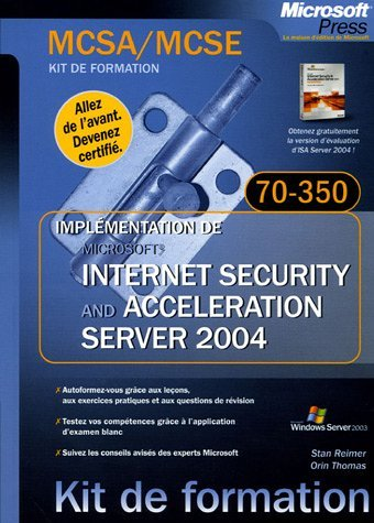 Implementation de Microsoft ISA Server 2004 - Kit de Formation - manuel d'auto-apprentissage - français by Stan Reimer (2005-09-15)