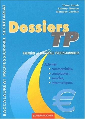 Dossiers de TP: première et terminale professionnelle, travaux professionnels, baccalauréat professionnel secrétariat