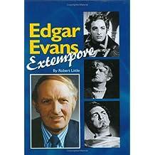 Edgar Evans: Extempore