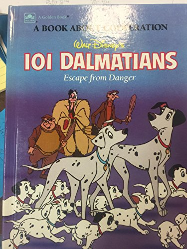Walt Disney's 101 Dalmatians Escape from Danger: A Book About Cooperation (Disney's Classic Value Stories) by Justine Korman (1988-07-05)