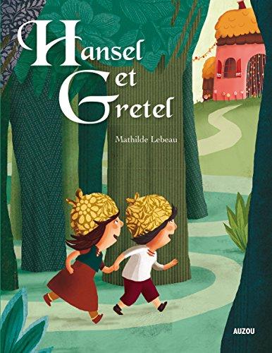 HANSEL ET GRETEL (Collection Les p'tits classiques)