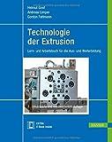 Technologie der Extrusion: Lern- und Arbeitsbuch für die Aus- und Weiterbildung