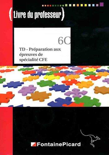 TD Préparation aux épreuves de spécialité CFE Tle STG : Livre du professeur (1Cédérom)