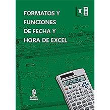 FORMATOS Y FUNCIONES DE FECHA Y HORA DE MICROSOFT EXCEL