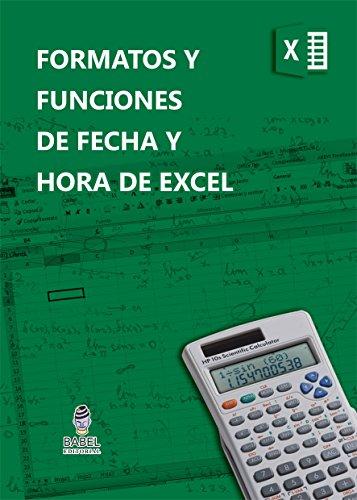 FORMATOS Y FUNCIONES DE FECHA Y HORA DE MICROSOFT EXCEL par Marcelo Rodolfo Pedernera Esquibel