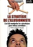 La stratégie de l'illusionniste (L'art de manipuler les consciences pour mieux convaincre)