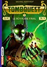Tombquest, tome 5 : Le Royaume final par Northrop