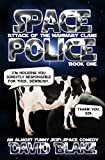 Space Police: Attack of the Mammary Clans by David Blake