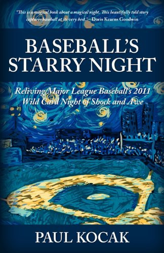 baseballs-starry-night-reliving-major-league-baseballs-2011-wild-card-night-of-shock-and-awe-by-paul