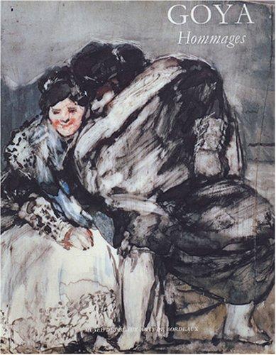 Goya, Hommages : Les annés bordelaises, 1824-1828 ; Présence de Goya au XIXe et XXe siècles