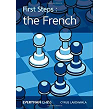 First Steps: The French: The French (Everyman Chess)