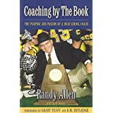 Coaching By the Book: The Purpose and Passion of a High School Coach by Randy Allen with Kirk Dooley (2006-05-03)