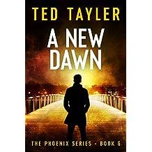 A New Dawn: The Phoenix Series Book Six