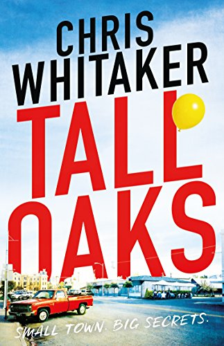 Tall Oaks: A gripping missing child thriller with a devastating twist by [Whitaker, Chris]