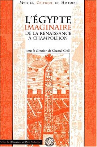 L'Egypte imaginaire de la Renaissance à Champolion. Colloque en Sorbonne