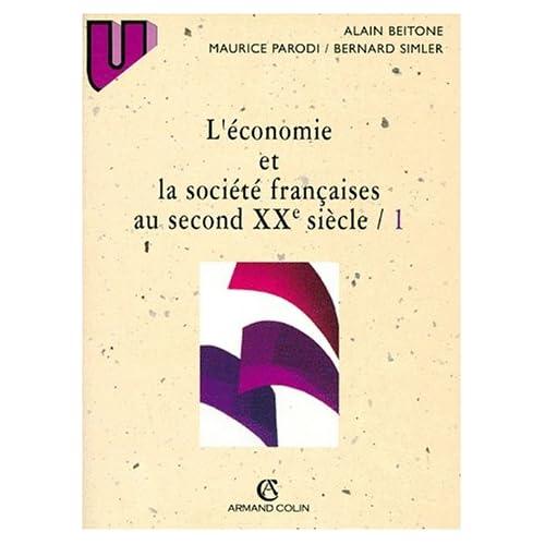 L'économie et la société françaises au second XXe siècle, tome1