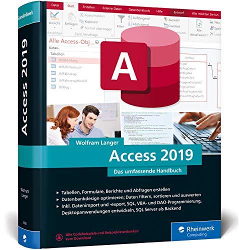Access 2019: Das umfassende Handbuch. Tabellen, Formulare, Berichte, Datenbankdesign, Abfragen, Import und Export, SQL, VBA, DAO u. v. m.