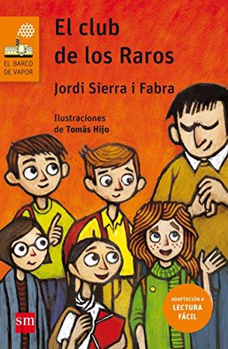 El club de los raros (Lectura Fácil) (Barco de Vapor Naranja) por Jordi Sierra i Fabra