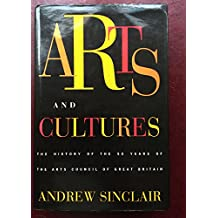 Arts and Cultures: History of the 50 Years of the Arts Council of Great Britain