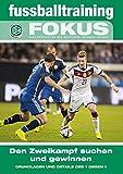 fussballtraining Fokus: Den Zweikampf suchen und gewinnen - Grundlagen und Details des 1 gegen 1