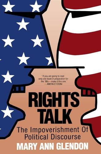 Rights Talk: Impoverishment of Political Discourse