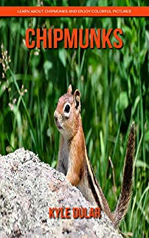 Chipmunks! Learn About Chipmunks and Enjoy Colorful Pictures Descargar PDF