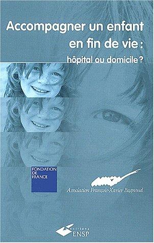 Accompagner un enfant en fin de vie : hôpital ou domicile ? par Alain Bercovitz