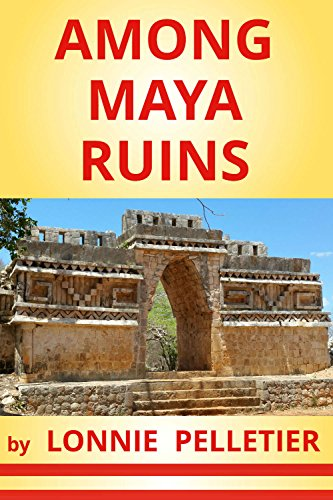 AMONG MAYA RUINS (English Edition)