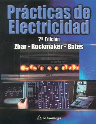 Practicas De Electricidad / Basic Electricity por Paul B. Zbar