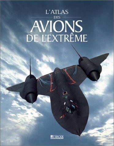 L'Atlas des avions de l'extrême par Collectif