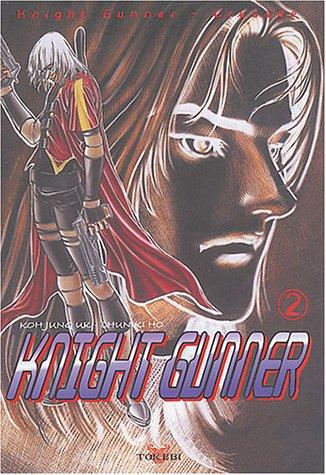 Knight Gunner, Tome 2 :