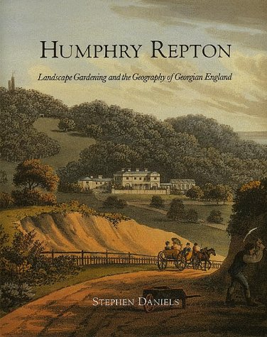 Humphry Repton: Landscape Gardening and the Geography of Georgian England (The Paul Mellon Centre for Studies in British Art)