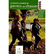 Le nouvel examen du permis de chasser 2006