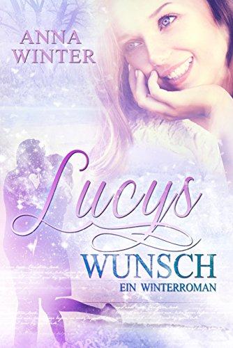 Lucys Wunsch (Ein Winterroman 1) -