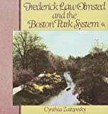 Frederick Law Olmsted and the Boston Park System