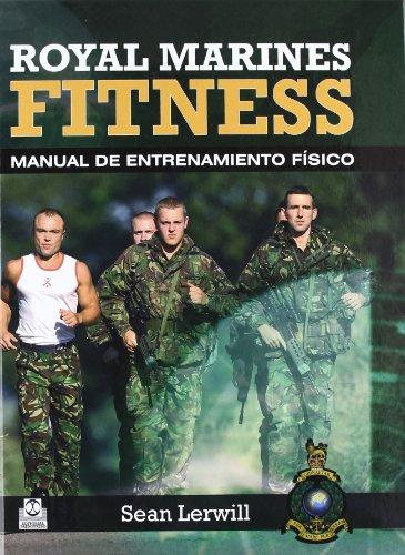 ROYAL MARINES FITNESS. Manual de entrenamiento físico (Bicolor) (Deportes) por Sean Lerwill