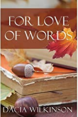 For Love of Words by Dacia Wilkinson (2013-06-07) Paperback
