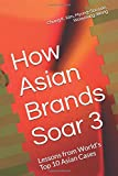 How Asian Brands Soar 3: Lessons from World's Top 10 Asian Cases