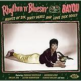 Rhythm 'n' Bluesin' by the Bayou ~ Nights Of Sin, Dirty Deals and Love Sick Souls