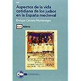 Aspectos de La Vida Cotidiana de los Judíos En La España Medieval (AULA ABIERTA)