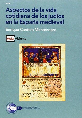 Aspectos de La Vida Cotidiana de los Judíos En La España Medieval (AULA ABIERTA) por Enrique CANTERA MONTENEGRO