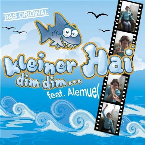 Kleiner Hai (Dim Dim...) [feat. Alemuel] (Hai Mp3)
